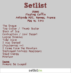 Thee Oh Sees Setlist ANTIPODE, Rennes, France 2013, Floating Coffin