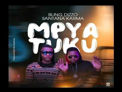 SANTANA KARMA & BLING DIZZO - MPYA TUKU (HIGH QUALITY AUDIO UG MUSIC)