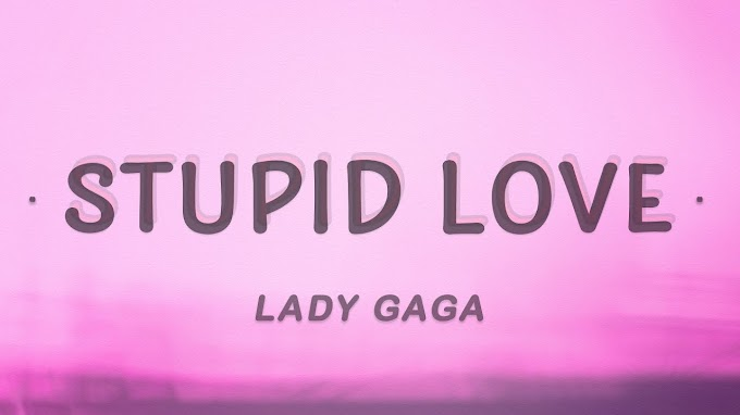 Gaga - Stupid Love (Lyrics)