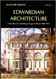 Edwardian Architecture by Alastair Service: Book Cover
