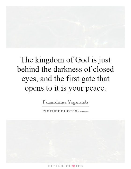 The Kingdom Of God Is Just Behind The Darkness Of Closed Eyes