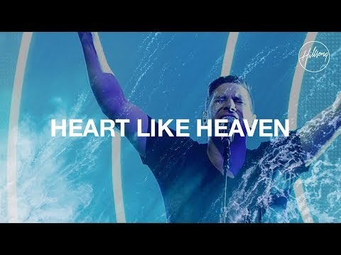 Heart Like Heaven Lyrics - Hillsong Worship