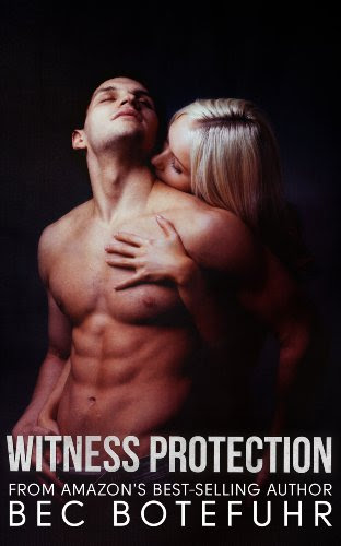 Witness Protection (Erotic Witness Series #1) by Bec Botefuhr