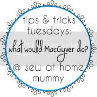 Tips & Tricks Tuesdays at Sew at Home Mummy