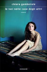 Le luci nelle case degli altri - Chiara Gamberale