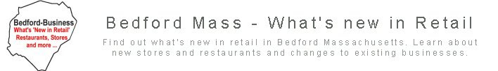 Bedford Mass - What's new in Retail