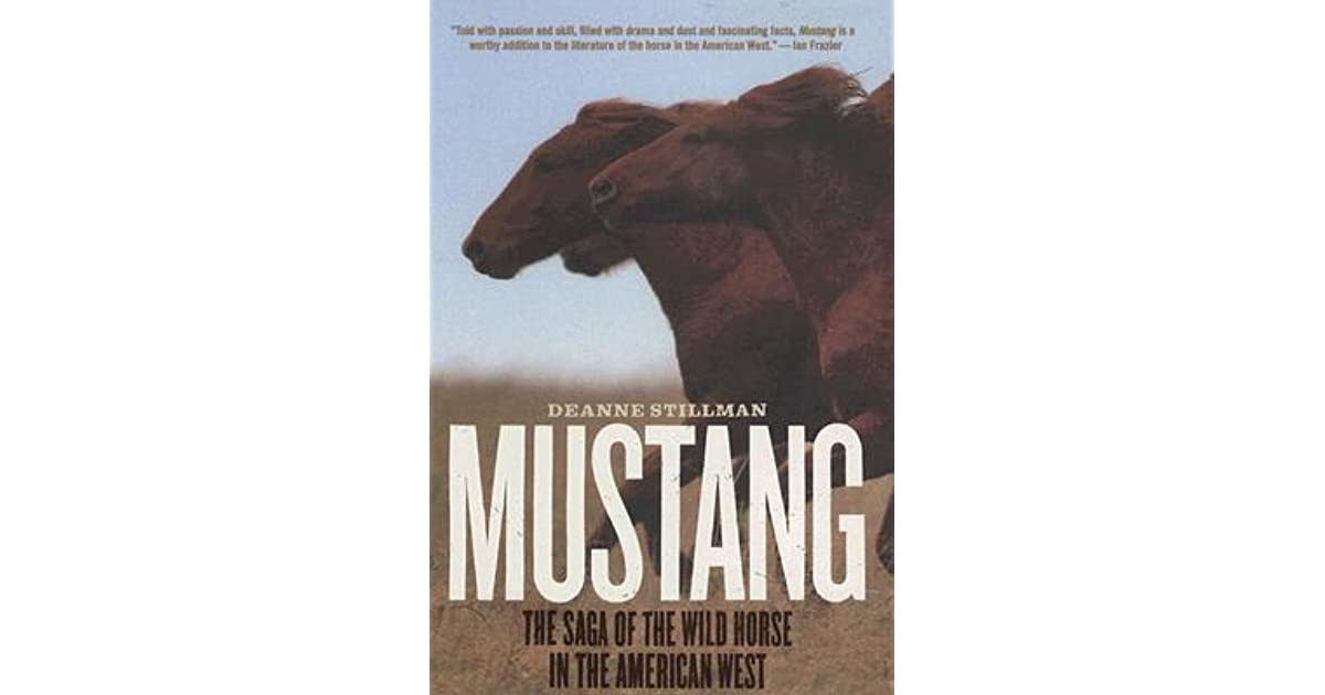 Mustang The Saga Of The Wild Horse In The American West