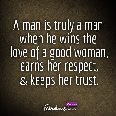A Man Is Truly A Man When He Wins The Love Of A Good Woman Ernster