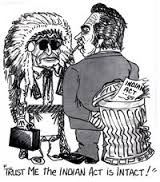 Band & Tribal Council Injuns being reassured that Indian Act will continue!