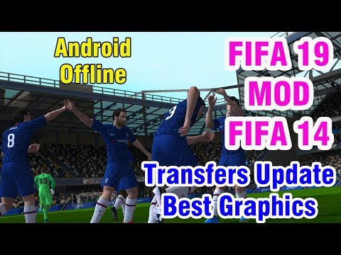 FIFA 19 MOD FIFA 14 Android Offline 900 MB New Menu Kits 2020 & Transfers Update Best Graphics