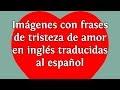 Frases De Amor En Ingles Y Espanol Cortas