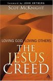 Jesus Creed: Loving God, Loving Others