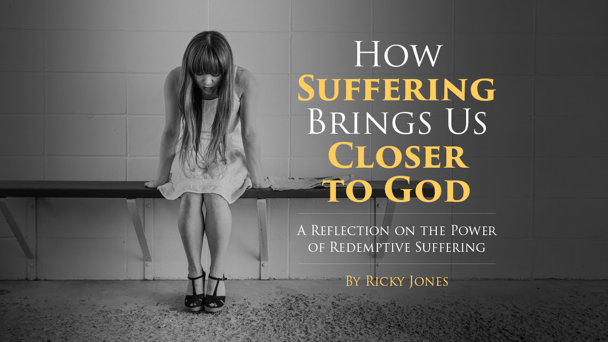 How Suffering Brings Us Closer To God Leaders That Follow