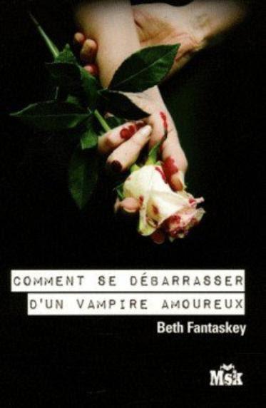Comment se débarrasser d'un vampire amoureux ?