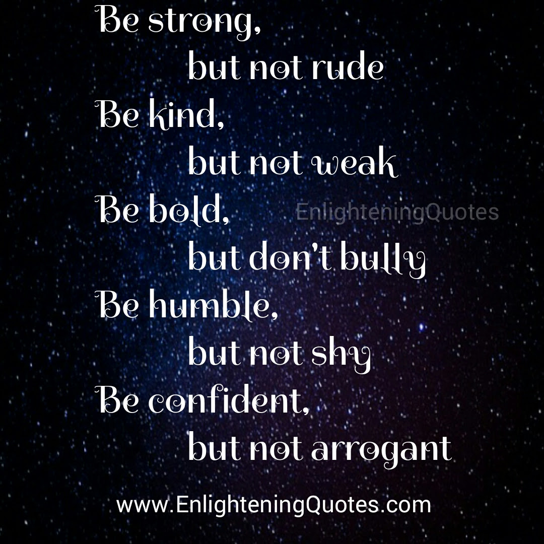 Be Strong But Dont Be Rude Enlightening Quotes