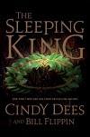 The Sleeping King: A Novel - Bill Flippin, Cindy Dees