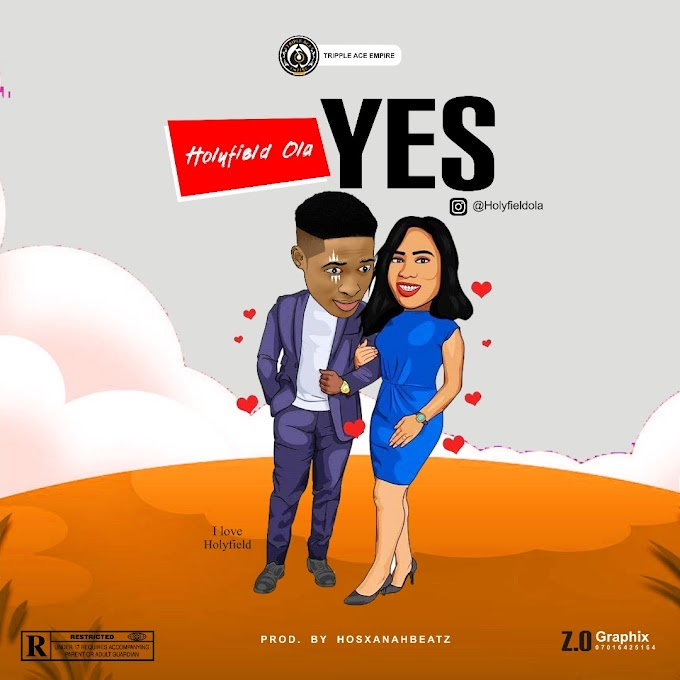 DOWNLOAD MP3: Holyfield Ola – Yes