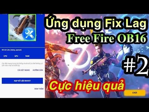 Ứng dụng Fix lag Free Fire OB16 cực hiệu quả cho máy yếu| Giảm Lag, Giảm Ping, Tăng tốc, Tối ưu FPS