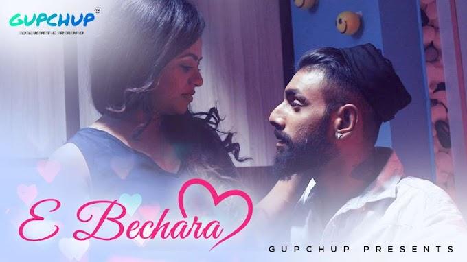 E Bechara (2020) - Gupchup WEB Series Season 1