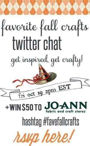 #favefallcrafts Twitter chat, Friday Oct 19, 2pm est. Get inspired and win $50 to Jo-Ann Fabrics!