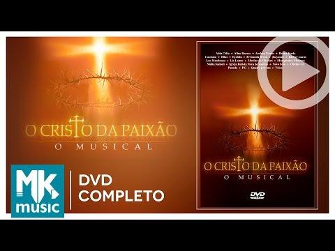 (DVD COMPLETO) O Cristo da Paixão - O Musical