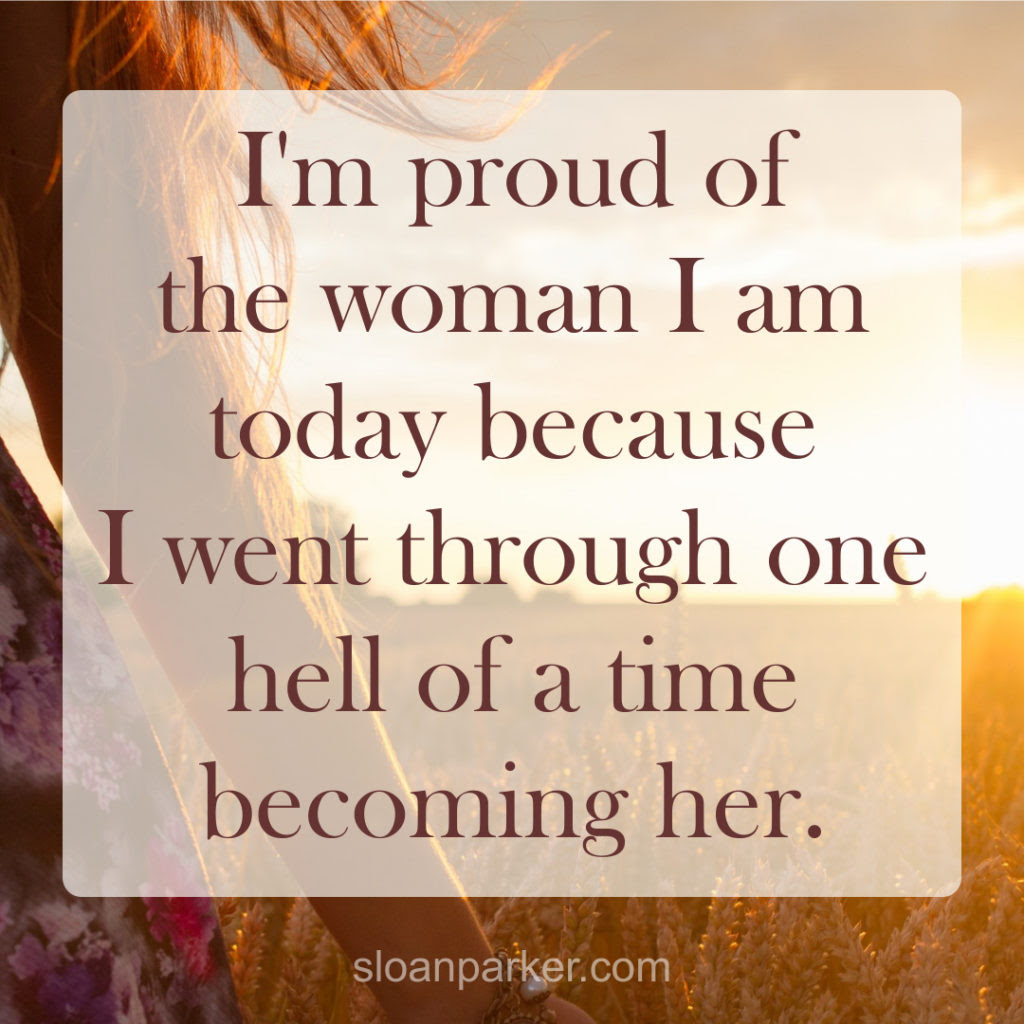 Quote I Love The Woman I Am Sloan Parker Blog