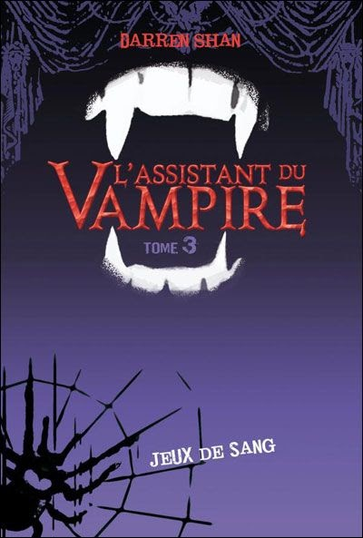 mon odyss e litt raire l 39 assistant du vampire t 3 jeux de sang darren shan. Black Bedroom Furniture Sets. Home Design Ideas