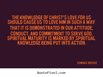 Quote About Love The Knowledge Of Christs Love For Us Should
