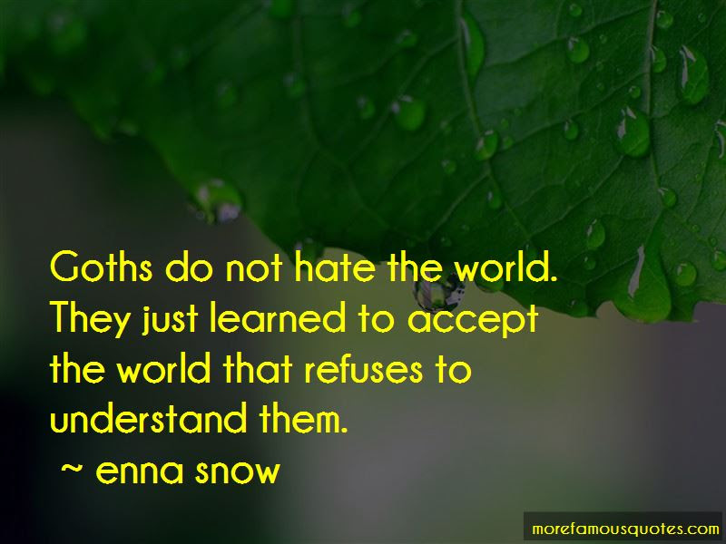Enna Snow Quotes Top 1 Famous Quotes By Enna Snow