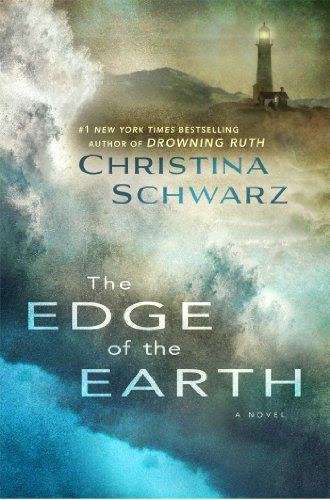 The Edge of the Earth: A Novel by Christina Schwarz