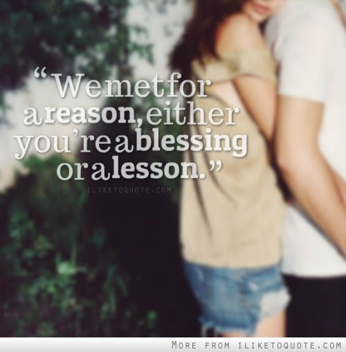 We Met For A Reason Either Youre A Blessing Or A Lesson