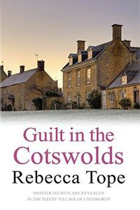 Guilt in the Cotswolds by Rebecca Tope