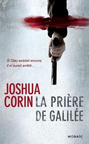 http://lesvictimesdelouve.blogspot.fr/2013/10/la-priere-de-galilee-de-joshua-corin.html