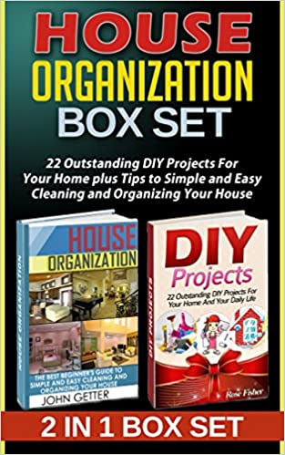 House Organization Box Set: 22 Outstanding DIY Projects For Your Home plus Tips to Simple and Easy Cleaning and Organizing Your House (House Organization ... Organizing the Home, Organizing Your Home)