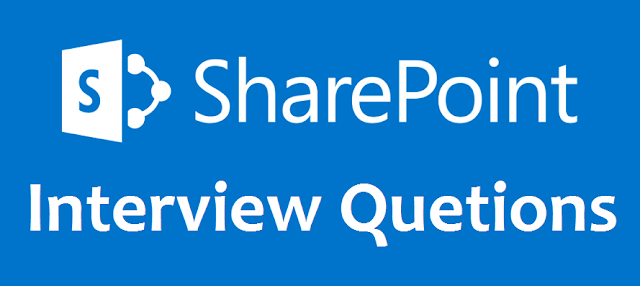 Sharepoint Interview Questions and Answers (Including Office 365 & 2016)