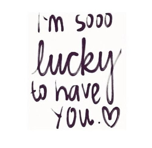 Im Lucky To Have You Quote Quote Number 682591 Picture Quotes