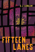 Title: Fifteen Lanes, Author: S.J. Laidlaw