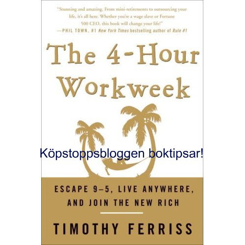 the 4 hour workweek av Tim Ferriss