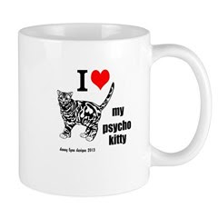 I Love My Psycho Kitty Mug