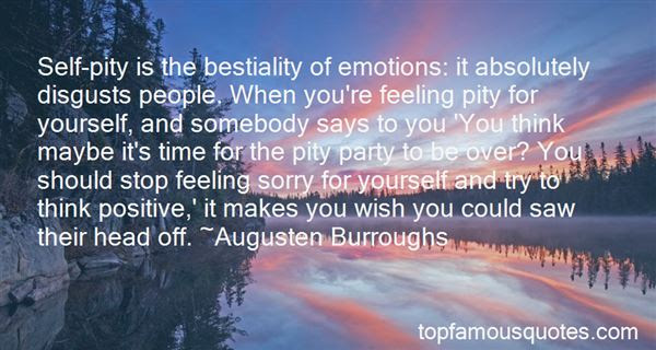 Stop Feeling Sorry For Yourself Quotes Best 2 Famous Quotes About
