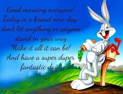 Good Morning Everyone Today Is A Brand New Day Pictures Photos And