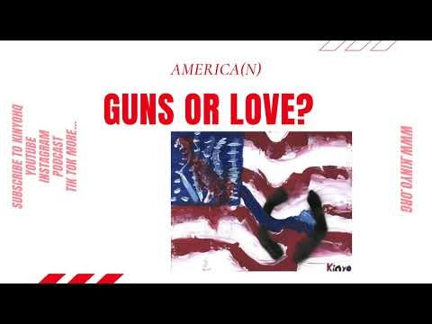 A Podcast Asking Americans to Define America by Kinyo - Guns or Love? - America(n)
