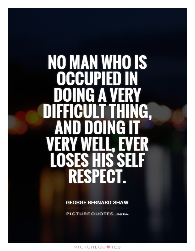 Awesome Self Respect Quotes For Men