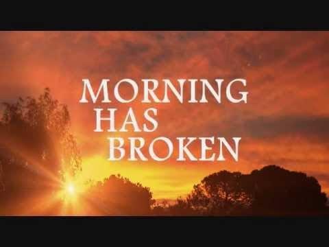 Morning Has Broken Hymn Lyrics Youtube