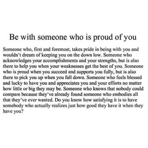 Be With Someone Who Is Proud Of You Pictures Photos And Images For