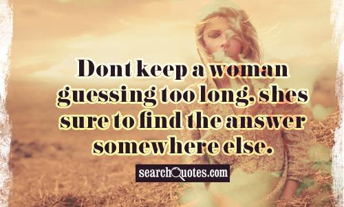 Dont Let A Girl Wait Too Long Quotes Quotations Sayings 2019