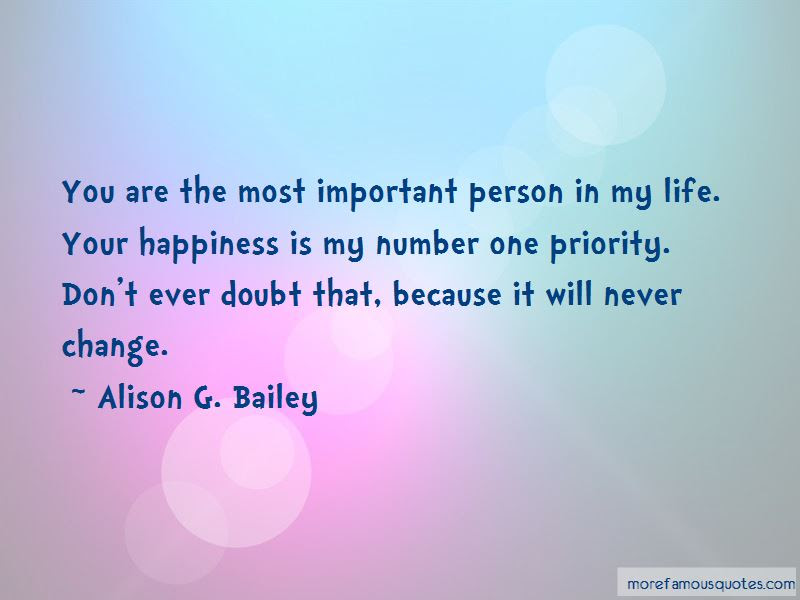 You Are The Most Important Person In My Life Quotes Top 31 Quotes
