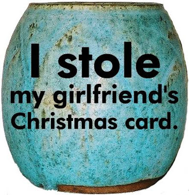 I stole my girlfriend's Christmas card.
