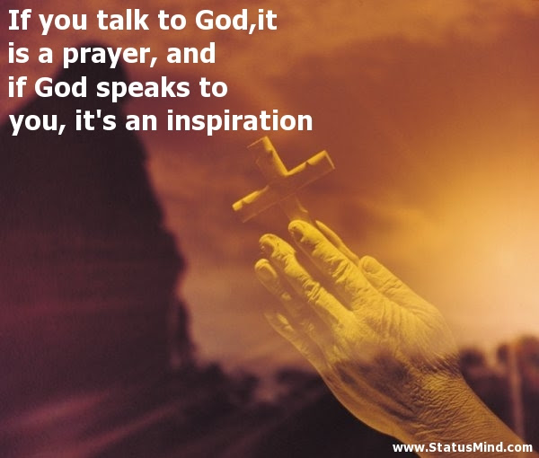 If You Talk To Godit Is A Prayer And If God Statusmindcom