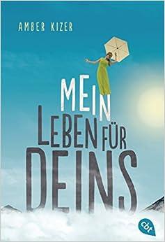http://www.randomhouse.de/Taschenbuch/Mein-Leben-fuer-deins/Amber-Kizer/e463323.rhd